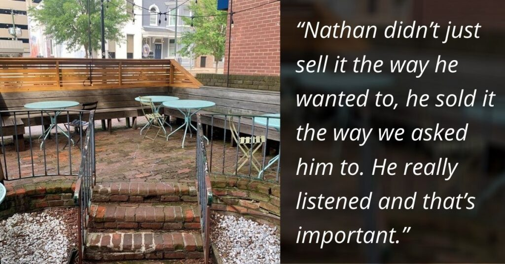 """""""Nathan didn't just sell it the way he wanted to, he sold it the way we asked him to. He really listened and that's important."""""""