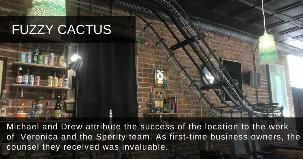 Michael and Drew attribute the success of the location to the work of Veronica and the Sperity team. As first-time business owners, the counsel they received was invaluable.